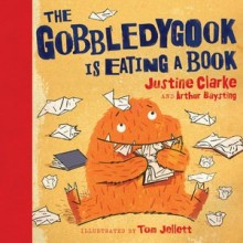 Review: The Gobbledygook is Eating a Book by Justine Clarke and Arthur Baysting