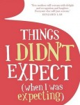 Review: Things I didn't expect when I was expecting by Monica Dux