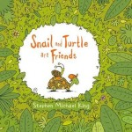 Review: Snail And Turtle Are Friends by S M King