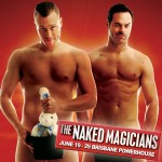 Nothing Up My Sleeve! The Naked Magicians