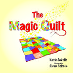 The Magic Quilt by Katie & Glenn Sokolic (book and sleep aid for kids)