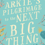 Arkie's Pilgrimage To The Next Big Thing by Lisa Walker (review)