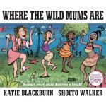 Where The Wild Mums Are by Katie Blackburn (Review)
